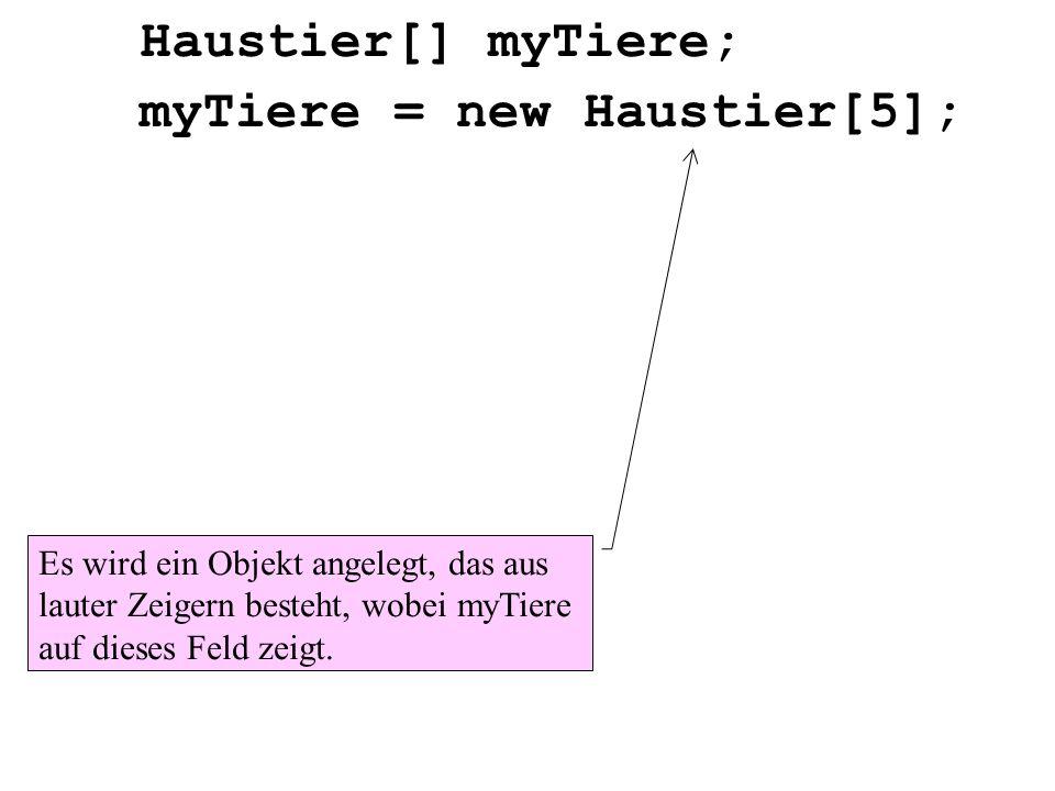 myTiere = new Haustier[5];